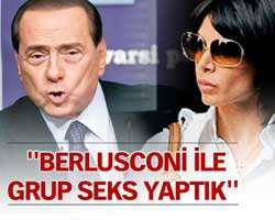 Berlusconi... HAYAT KADINI İTİRAF ETTİ:GRUP SEKS YAPTIK!