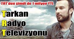 Tarkan... TRT'DEN YİNE BALLI BİR TEKLİF!..