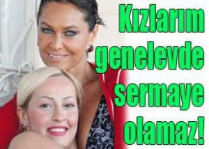 """Emral Avşar... """"KIZLARIM GENELEV SERMAYESİ OLAMAZ""""!.."""