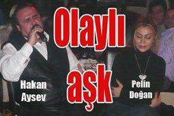 Hakan Aysev-Pelin Doğan... BU AŞK ÇOK KONUŞULACAK...