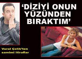 """Vural Çelik... DİZİYİ """"O DİŞİ""""YÜZÜNDEN BIRAKTIM!"""