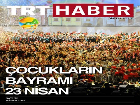 TRT Haber DD... NİSAN SAYISI, ÇIKTI !..
