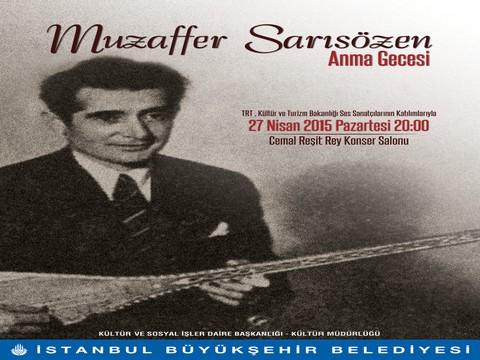 Muzaffer Sarısözen... TÜRKÜLERİN ÜSTADI, ÖZEL BİR KONSERLE ANILIYOR !..