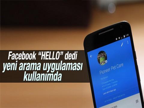 Facebook'tan yeni bir arama uygulaması... 'HELLO', KULLANIMA SUNULDU !..