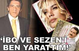 """Selçuk Ural... """"İBO'YLA SEZEN'İ BEN KEŞFETTİM""""..."""