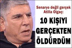 """Atilla Olgaç...""""HEPSİNİ BEN UYDURDUM""""!"""