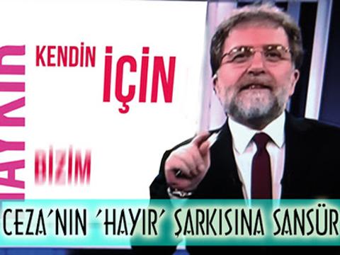 """Ahmet Hakan... """"HAYIR"""" ŞARKISINA SANSÜR UYGULADI!"""