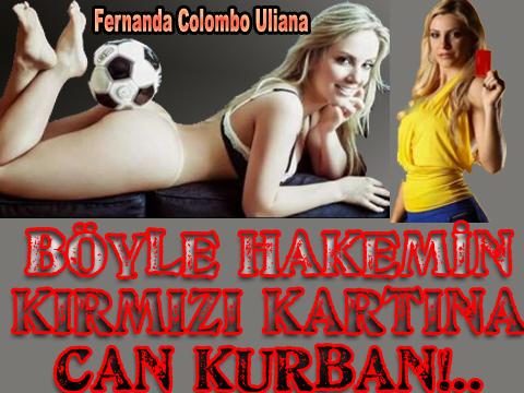 Fernanda Colombo Uliana… BREZİLYAYI SALLAYAN SEKSİ HAKEM!..