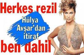Hülya Avşar...HEPİMİZ BİTTİK, HERKES YERLERDE!..