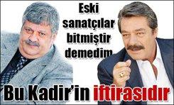Kadir İnanır - Osman Yağmurdereli....ESKİ DOSTLARIN ARASI AÇILDI