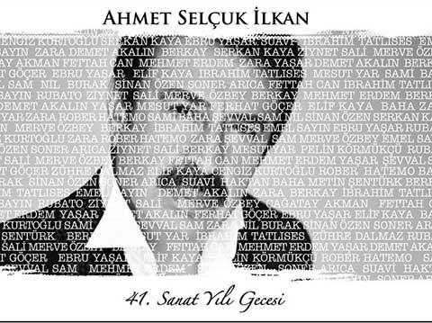 Ahmet Selçuk İlkan... 41. SANAT YILINI KUTLUYOR!