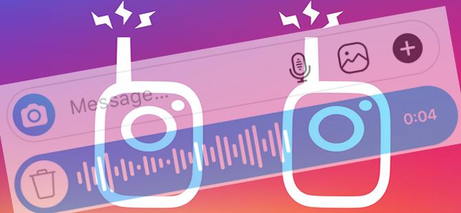 Instagram... SESLİ MESAJ ÖZELLİĞİ GELDİ!