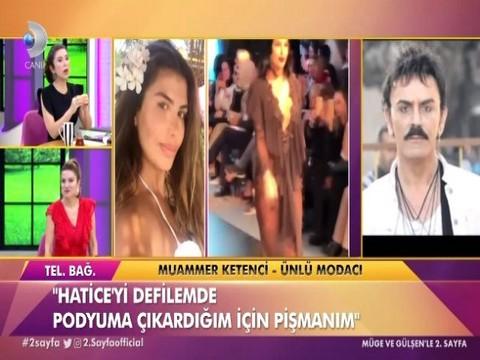 Muammer Ketenci... DEFİLESİNDE KALÇASINI GÖSTEREN HATİCE'YE SİTEM!..