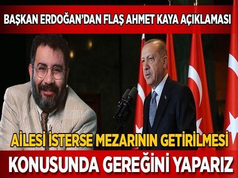 """Recep Tayyip Erdoğan...""""AHMET KAYA'NIN AİLESİNE ÇAĞRI!'"""