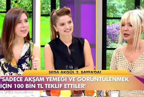 Seda Akgül...AHLAKSIZ TEKLİFİ İFŞA ETTİ!