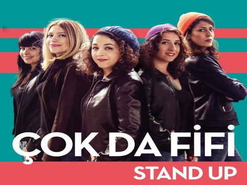 Çok da Fifi... STAND-UP'ÇI AMAZON RUHLU KADINLAR!..