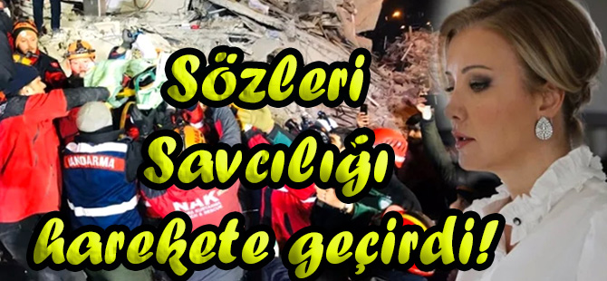 Berna Laçin...DEPREM YARDIMI TEPKİSİ İÇİN SORUŞTURMA AÇILDI!