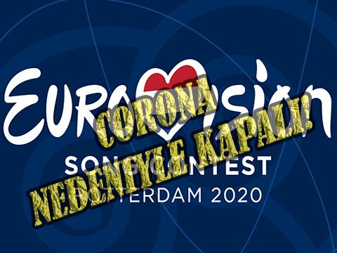 Eurovision Şarkı Yarışması... İPTAL EDİLDİ!