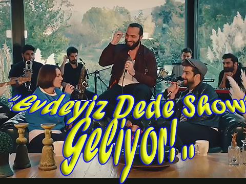 Berkay...  'EVDEYİZ DEDE SHOW' GELİYOR!