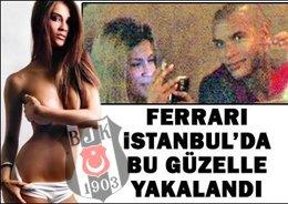 Beşiktaşlı Ferrari..SEKSİ SEVGİLİYLE OFSAYTA DÜŞTÜ !..