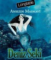 Deniz Seki...  LONGTABLE'DA ANSIZIN MASMAVİ!