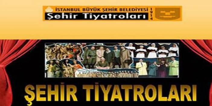 İBB Şehir Tiyatroları... BU HAFTA 20 OYUNLA SEYİRCİ KARŞISINDA!..