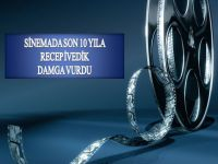 TÜRK SİNEMASINDA SON 10 YILA HANGİ FİLM DAMGA VURDU?..