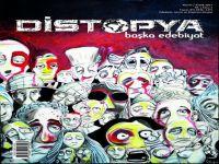 Distopya Dergi... YAZIN DÜNYASININ TEK ATÖLYE DERGİSİ RAFLARDA!..