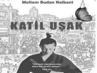 Meltem Budan Nalbant / Katil Uşak... BİR CİNAYETİN ANATOMİSİ!..