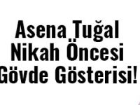 Asena Tuğal... BODRUM 'U YAKIP GEÇTİ!