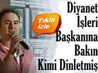 Mustafa Ceceli…  DİYANET İŞLERİ BAŞKANI'NA HANGİ TARİKAT LİDERİNİN ŞARKISINI SÖYLEMİŞ