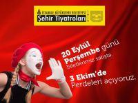 İBB Şehir Tiyatroları... 3 EKİM'DE PERDELERİNİ AÇIYOR!..