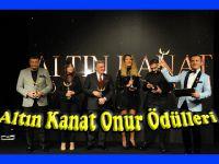Altın Kanat Ödülleri...BEŞİ BİR YERDE ONUR ÖDÜLÜ!..
